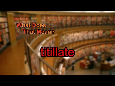 What does titillate mean?