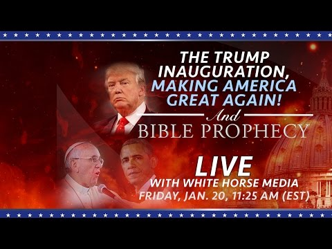 The Trump Inauguration, Making America Great Again, and Bible Prophecy