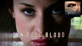 DEADLY WOMEN | In Cold Blood | S4E9
