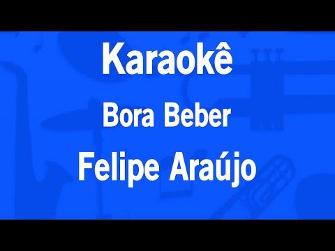 Karaokê Bora Beber - Felipe Araújo