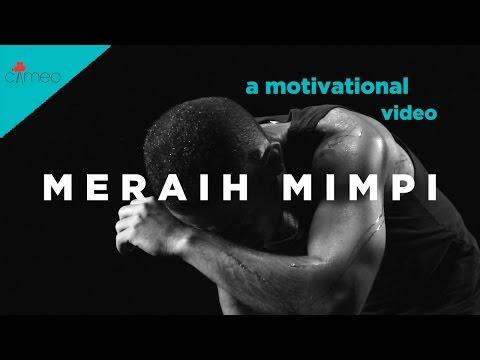 MERAIH MIMPI (A MOTIVATIONAL VIDEO)