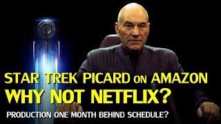 Star Trek Picard on Amazon: Why not Netflix & Production Delay