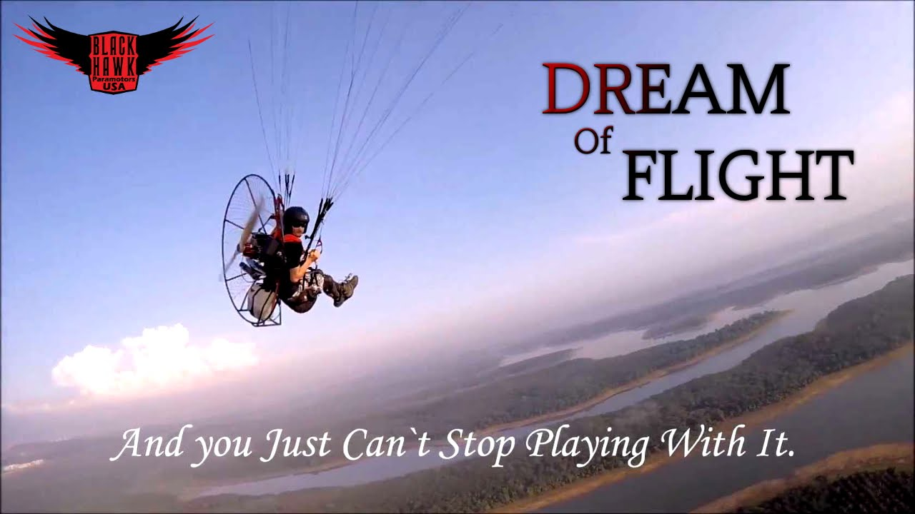 Dreams: A Customer Submitted BlackHawk Paramotor Adventure!
