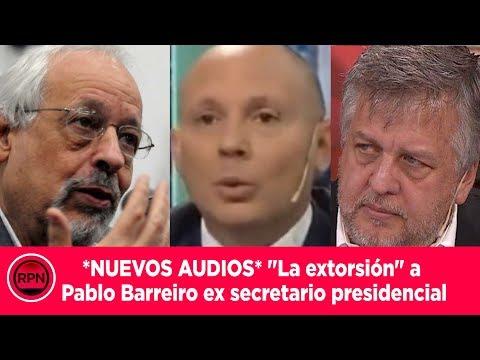 *NUEVOS AUDIOS* 'La extorsión a Pablo Barreiro' ex secretario presidencial