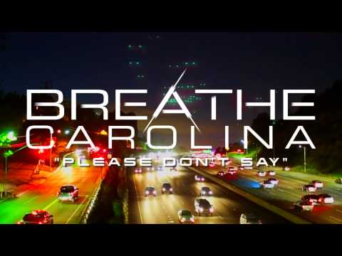 Breathe Carolina - Please Don't Say (Stream)