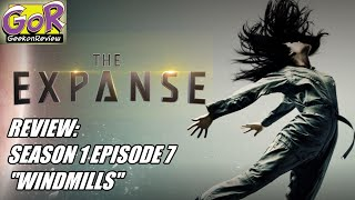 "Review: THE EXPANSE || Season 1 Episode 7 || ""Windmills"" (SPOILERS!)"
