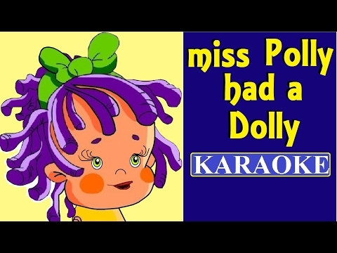 Miss Polly had a dolly Karaoke