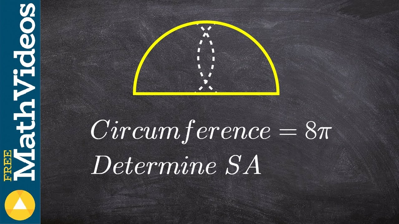 Geometry  Given The Circumference How Do You Find The Surface Area Of A  Hemisphere