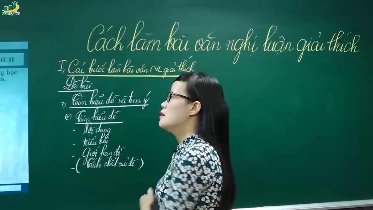 Ngữ Văn Lớp 7 -Cách làm bài văn nghị luận giải thích (P1)- Tập làm văn- Cô Lê Hạnh