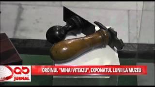 ORDINUL MIHAI VITEAZUL, EXPONATUL LUNII LA MUZEU