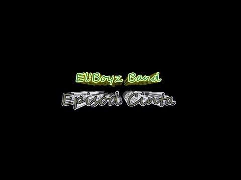 El'Boyz Band - Episod Cinta (Demo)