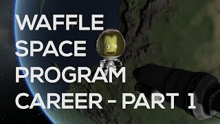 Waffle Space Program - Part 1