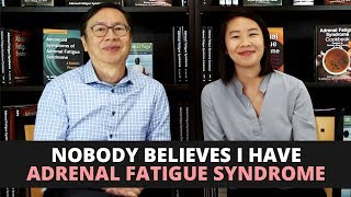 Nobody Believes I Have Adrenal Fatigue Syndrome