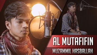 Surat Al Muttaffifin - Muzammil Hasballah