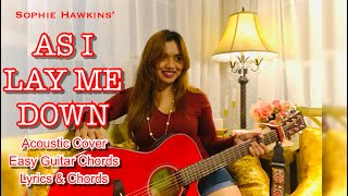 AS I LAY ME DOWN (Sophie Hawkins) Acoustic cover, Easy Guitar Chords, Lyrics and Chords on screen