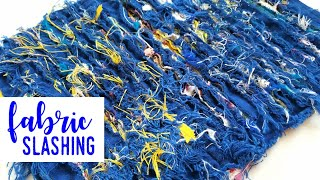 Fabric Slashing - Craft with Me