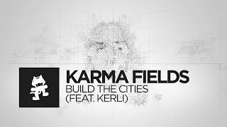 Смотреть клип Karma Fields - Build The Cities Feat. Kerli
