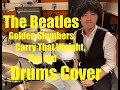 The Beatles Golden Slumbers Carry That Weight The End Drums Cover Re Uploaded mp3