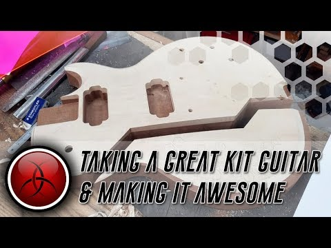 Taking a Great Kit Guitar and making it Awesome! - Episode 1