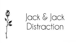 Jack & Jack - Distraction (Lyrics)