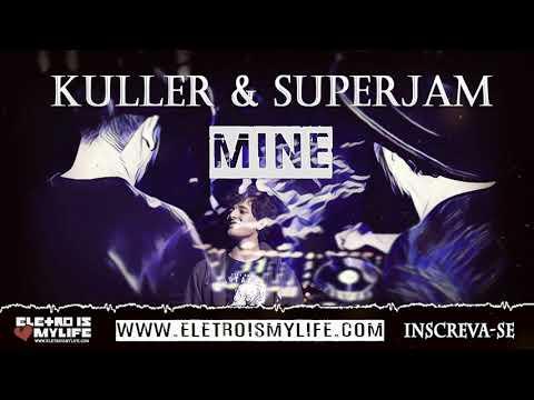 Küller & SuperJam - Mine (Original Mix)