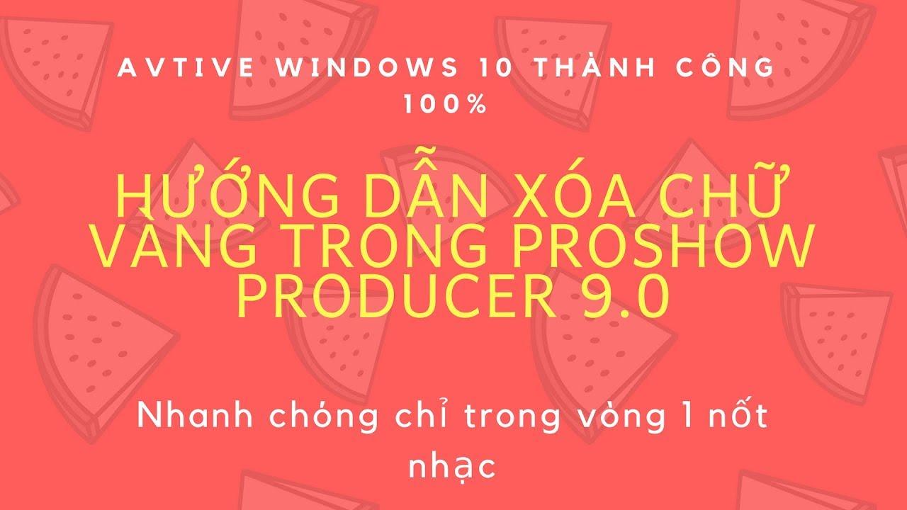 Cách xóa chữ vàng trong PROSHOW PRODUCER 9.0 nhanh nhất #1