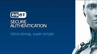 ESET Secure Authentication: Protect access to your company network effectively, with no hassle