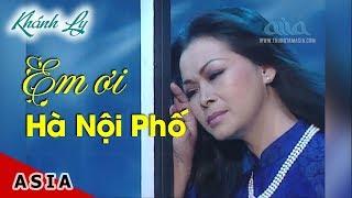 Em Ơi Hà Nội Phố  Thơ: Phan Vũ, Nhạc: Phú Quang   Khánh Ly