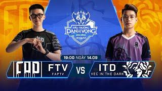 FAPtv vs VEC In The Dark | FTV vs ITD [Vòng 12 - 14.09] - ĐTDV Mùa Đông 2019