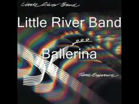 Little River Band - Ballerina