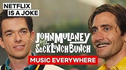 Music Everywhere feat. Jake Gyllenhaal | John Mulaney & The Sack Lunch Bunch | Netflix Is A Joke