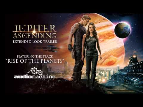 "Audiomachine - Rise Of The Planets (""Jupiter Ascending"" Extended Look Trailer Music)"