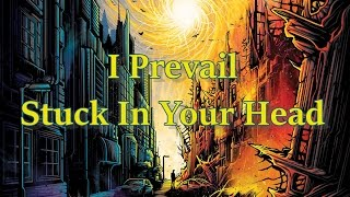 i prevail stuck in your head