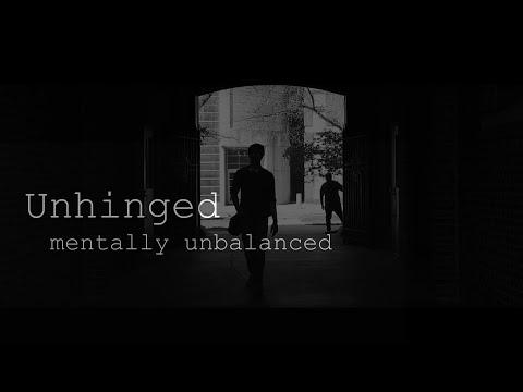 UNHINGED: mentally unbalanced (A Short Film)