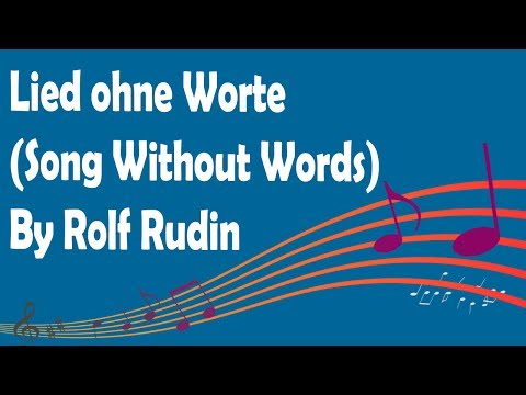 Lied ohne Worte (Song Without Words) By Rolf Rudin