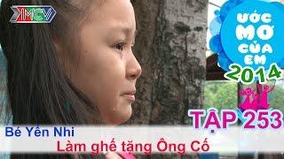 Tặng quà cho ông cố - Phạm Thị Yến Nhi | ƯỚC MƠ CỦA EM | Tập 253