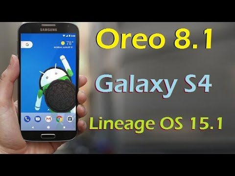 How to Update Android Oreo 8 1 in Samsung Galaxy S4(Lineage OS 15 1)Install  and review