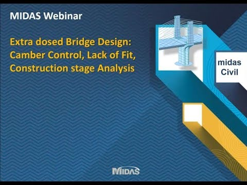 Extradosed Bridge Design  Camber Control, Cable Tuning, Construction stage Analysis