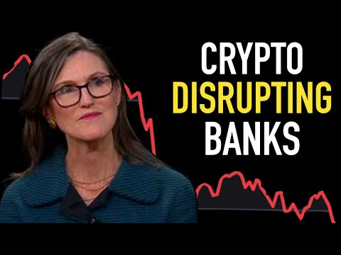 Cathie Wood: Crypto is Disrupting The Banks!