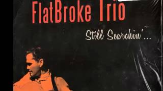 Flatbroke Trio - Don`t look back