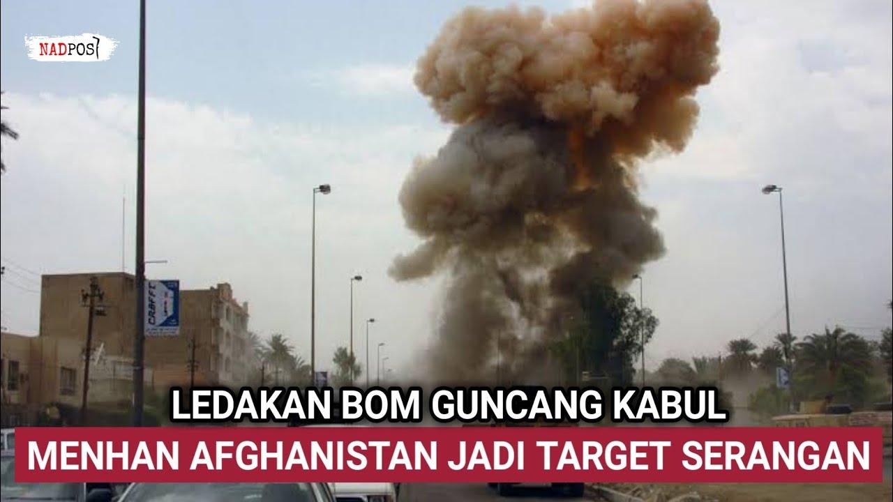 Download LEDAKAN B0M GUNCANG KABUL, MENHAN AFGHANISTAN JADI TARGET SERANGAN