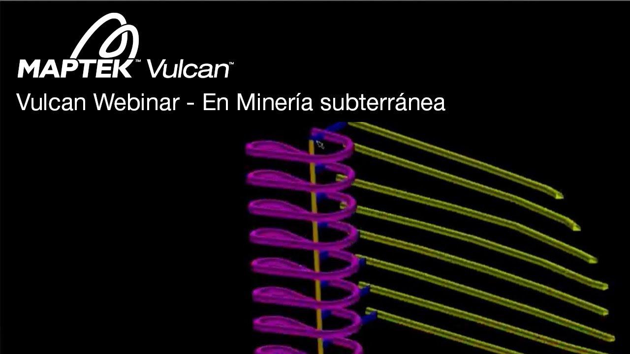 Vulcan Webinar - En Miner U00eda Subterr U00e1nea