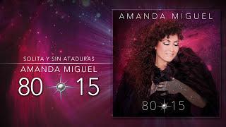 Solita y Sin Ataduras - Amanda Miguel (Álbum Completo)