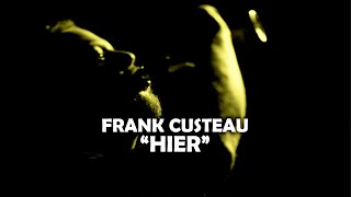 Frank Custeau - Hier (Lyrics vidéo)