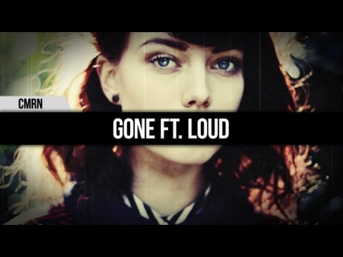 CMRN - Gone ft. LOUD