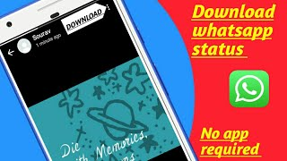 Download whatsapp status without any app on android    by Sourav K mind