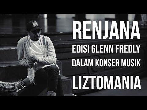 RENJANA – Edisi Glenn Fredly Dalam Konser Musik Liztomania