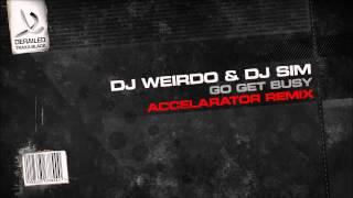 DJ Weirdo & DJ Sim - Go Get Busy (Accelarator Remix) [Derailed Traxx Black]