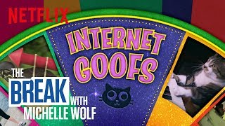 The Break with Michelle Wolf | Internet Goofs | Netflix