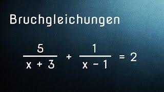 Mathe G25: Wie löst man Bruchgleichungen - Einführung